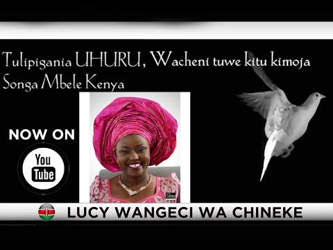Songa Mbele Kenya -Lucy Wangeci