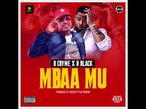 D Cryme & D Black - Mbaa Mu (Audio Slide)