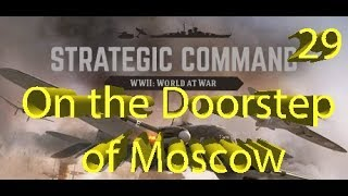 Strategic Command: WWII World at War - The Spires of Moscow - Part 29