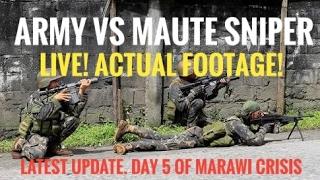 LIVE FOOTAGE! Army vs Maute Snipers. WALANG TIGIL NA PUTUKAN!