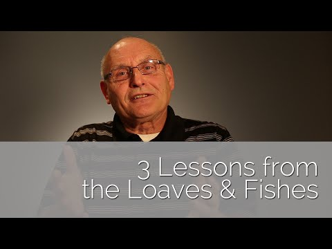 3 Lessons From The Loaves And Fishes