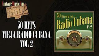 50 Hits de la Vieja Radio Cubana  - Volumen #2. (Full Album/Álbum Completo)