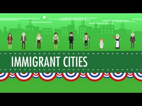 Growth, Cities, and Immigration: Crash Course US History #25