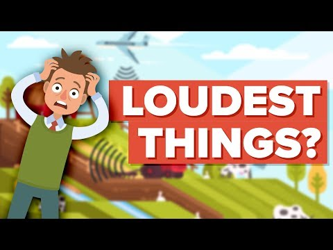 What Are The Loudest Sounds You Can Hear?
