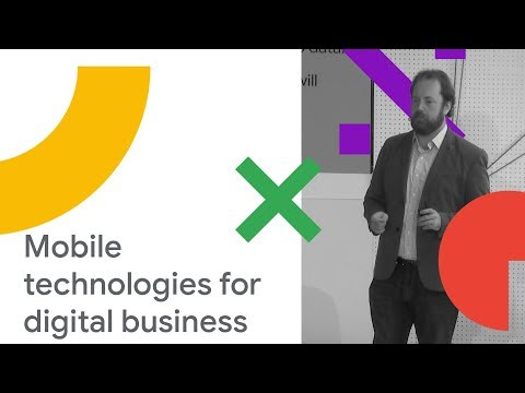 Using Mobile as a Catalyst for Digital Transformation (Cloud Next '18)