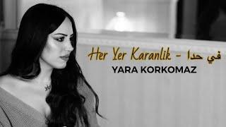 Her Yer Karanlik (Günay Aksoy) - Fi Hada (Adam) آدم) في حدا) - Cover by YARA KORKOMAZ - يارا قرقماز