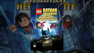 Lego Batman The Movie: DCSuperheroes Unite