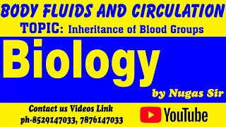 Body Fluids and their Circulation ( Inheritance of blood groups )