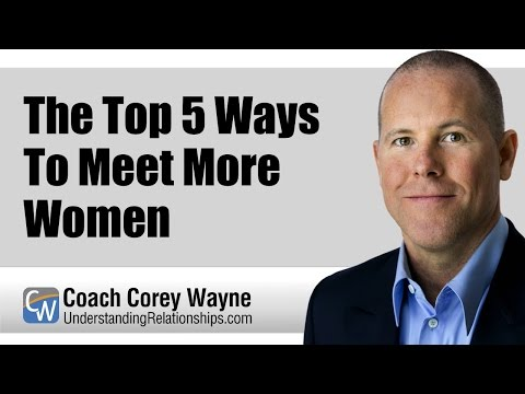 The Top 5 Ways To Meet More Women