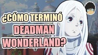 ¿Cómo terminó DEADMAN WONDERLAND?