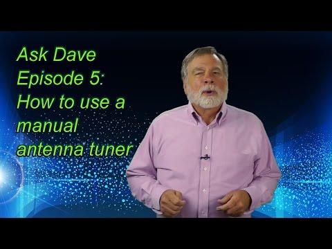 Using a Manual Antenna Tuner: Ask Dave Episode 5