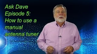 З допомогою ручного антенного тюнера: запитайте Дейв Епізод 5