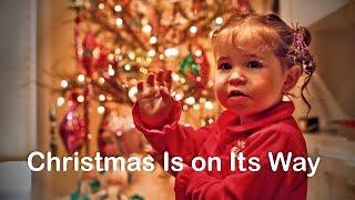♪ Christmas Is on Its Way | Christmas Songs for Kids