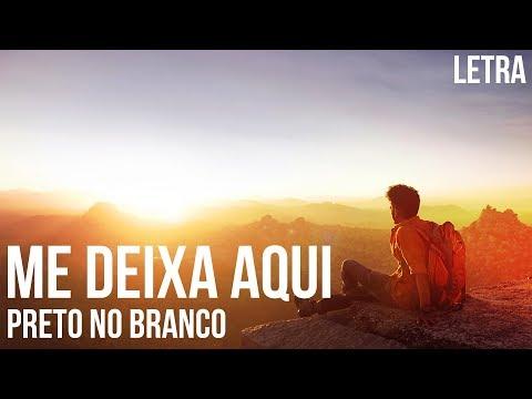 Me Deixe Aqui - Preto no Branco ft. Priscilla Alcantara Letra
