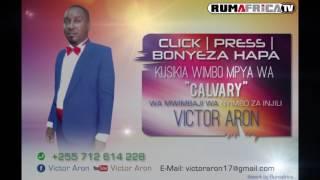"""Victor Aron ameachia wimbo mpya unaoitwa  """"Calvary"""""""