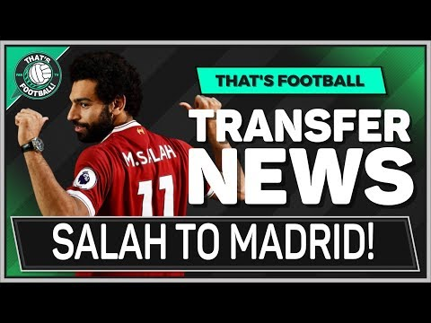 SALAH To REAL MADRID For 250 Million! LATEST TRANSFER NEWS LIVE