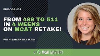 From 499 To 511 In 4 Weeks On MCAT Retake!
