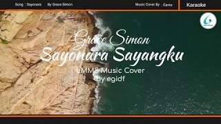 Sayonara Sayangku Grace Simon Karaoke Lmms Cover Perpisahan