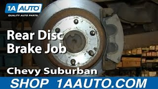 How To Do a Rear Disc Brake Job 2000-06 Chevy Suburban Tahoe GMC Yukon