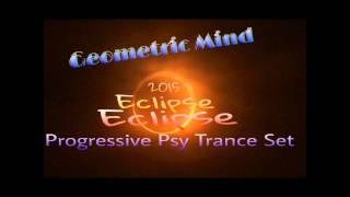 Geometric Mind - Eclipse Progressive PsyTrance -Mix (2015)