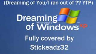 Dreaming of Windows XP