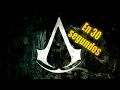 Assassins creed en 30 segundos