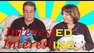 Interested & Interesting: adjectives with  - ed & -ing endings