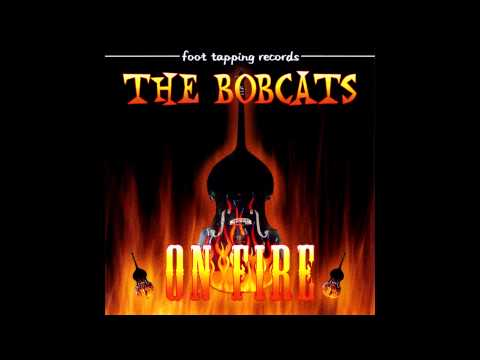 The Bobcats - I'm On Fire (Bruce Springsteen Rockabilly Cover)
