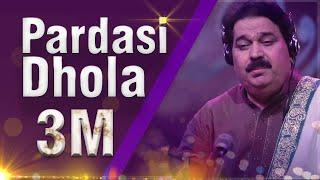 pardasi dhola by shafa ullah khan rokhri. pardasi song