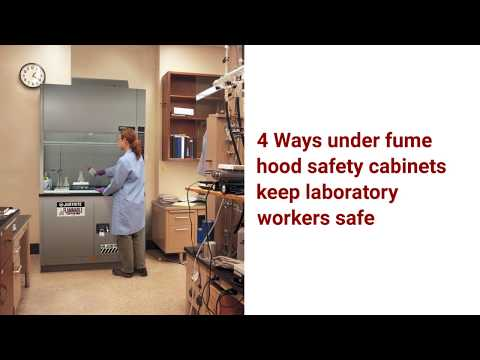 Justrite® - 4 Ways Under Fume Hood Safety Cabinets Keep Laboratory Workers Safe