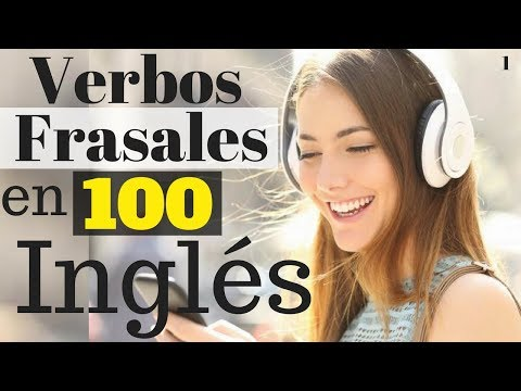 Aprende inglés |||| 100 VERBOS FRASALES en Inglés |||| Audio Inglés Español