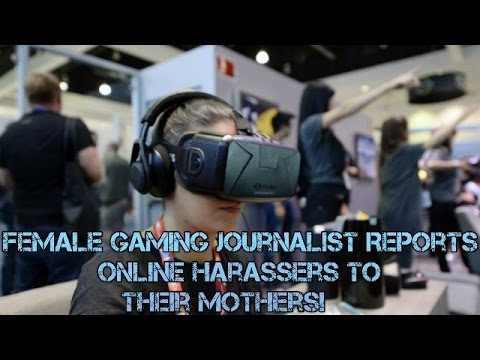 Female Gaming Journalist Reports Online Harassers To Their Mothers!