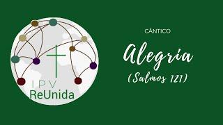 #IPVReUnida Alegria