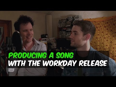 Producing A Song With the Workday Release - Warren Huart: Produce like a Pro