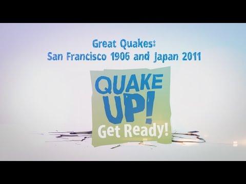 Quake Up! Great Quakes: San Francisco 1906 and Japan 2011