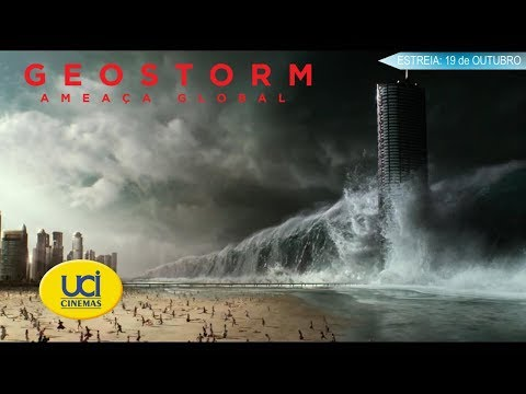 Geostorm - Ameaça Global - Trailer UCI Cinemas