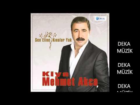 Kiya Mehmet Akça - Sen Eline Kınalar Yak (Deka Müzik)