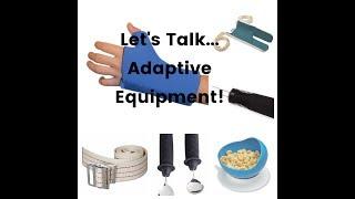 Let's talk... Adaptive Equipment!