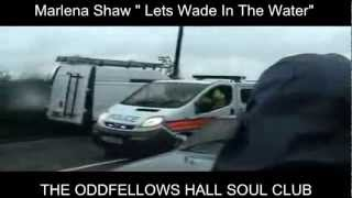 Lets Wade In The Water - Marlena Shaw - The Oddfellows Hall Soul Club