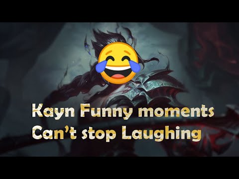 KAYN | Funny Moments |  Can't stop Laughing | League of Legends