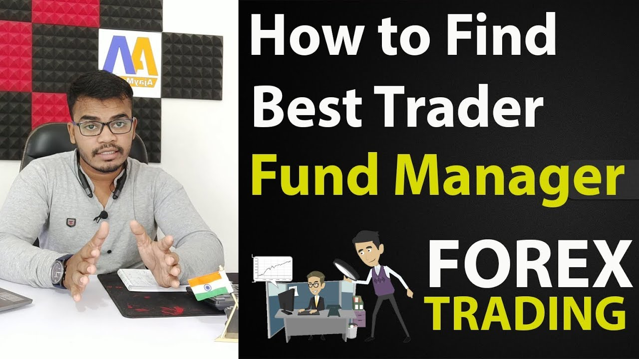 How to Find best Trader in forex market ! Fund manager in ...