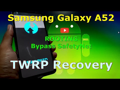 How to Root and Flash TWRP for Samsung Galaxy A52 with Magisk v23