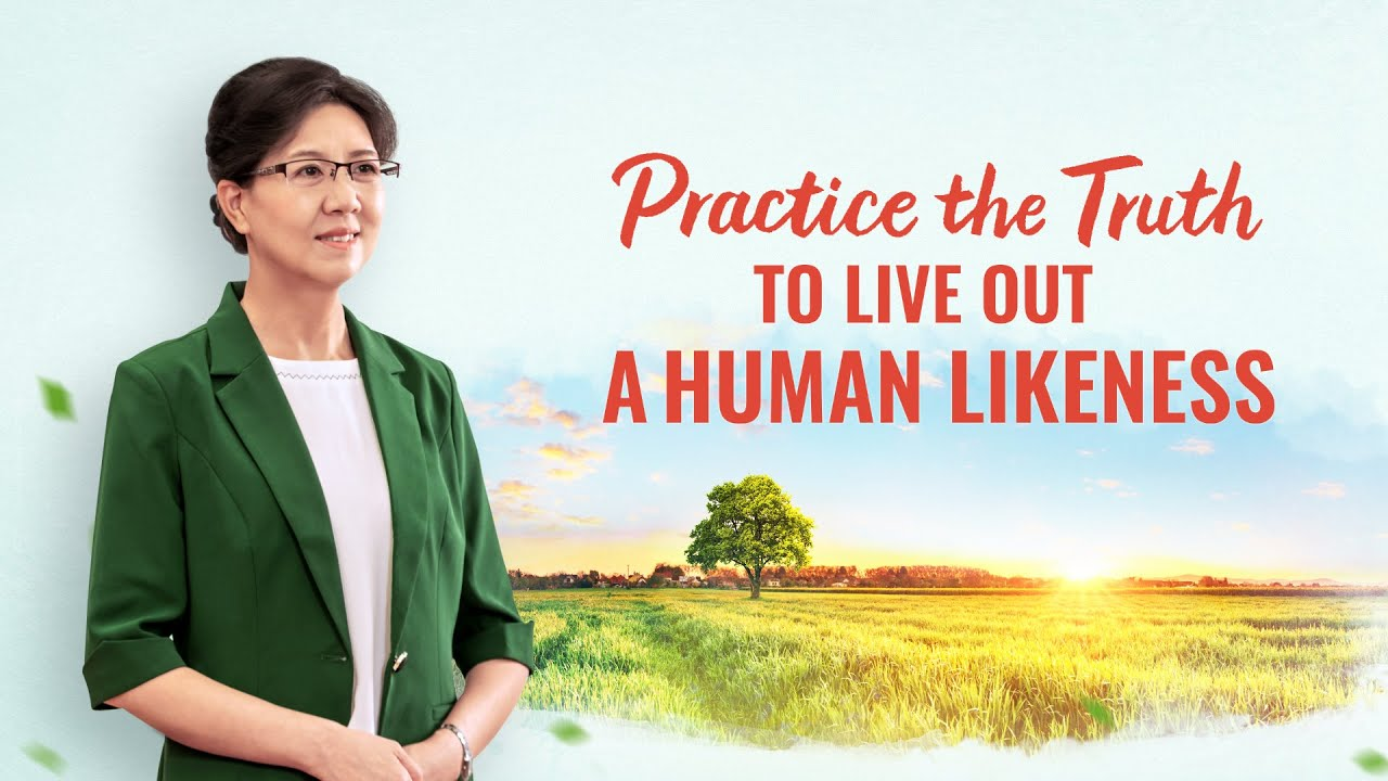 Practice the Truth to Live Out a Human Likeness