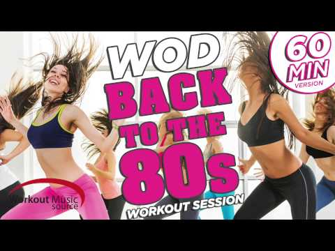 Workout Music Source // WOD Workout Session - Back to the 80s (130 BPM)