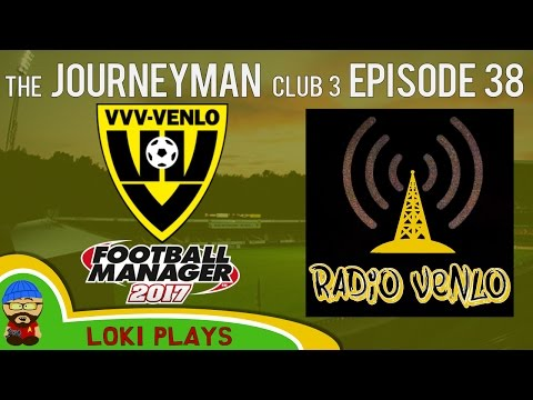 🐺🐶 Let's Play FM17 - The Journeyman C3 EP38 - VVV Venlo Radio - Football Manager 2017