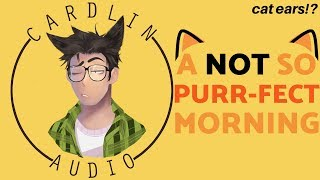 ASMR Voice: A Not So Purr-fect Morning [M4A] [Cat Ears?!] [Cute/Funny]