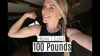 HOW I LOST 100 LBS | The Whole Story
