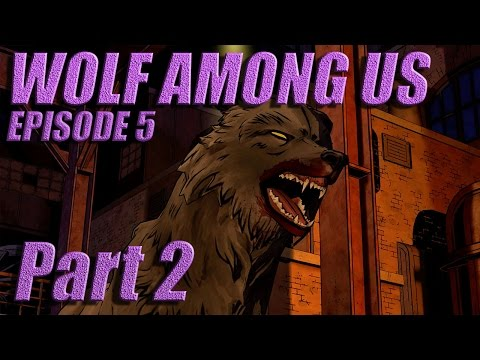 The Wolf Among Us - Let's Play with Spinningmantis & Squirt - EP 5 PT 2 - THE END - Spoilers