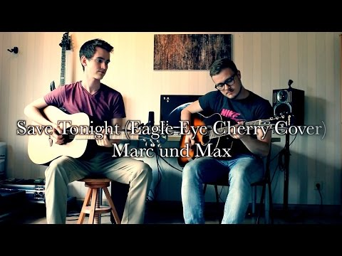Save Tonight (Eagle Eye Cherry Acoustic-Cover) by Marc Eichner feat Max