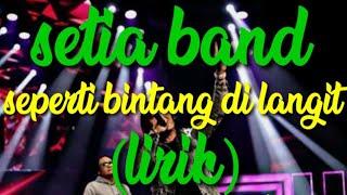 SETIA BAND - SEPERTI BINTANG DI LANGIT (BAGAI BIDADARI) || VIDEO MUSIK || (LIRIK) || NEW SINGEL